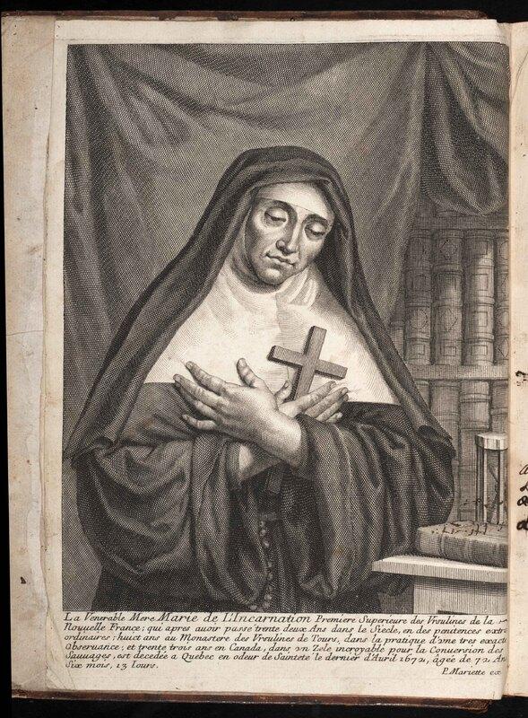 La vie de la venerable Mère Marie de l'Incarnation, première supérieure des Ursulines de la Nouvelle France.