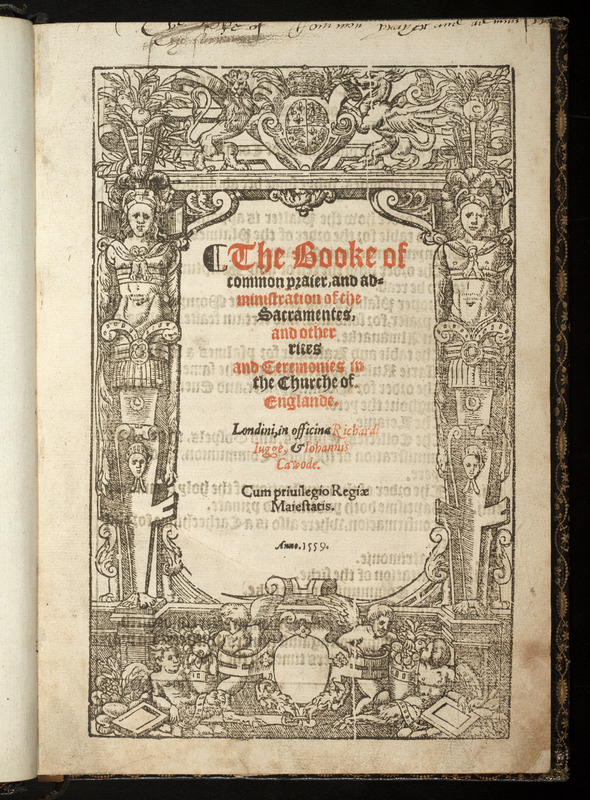 The Booke of Common Praier, and Administration of the Sacramentes, and other Rites and Ceremonies in the Churche of England.