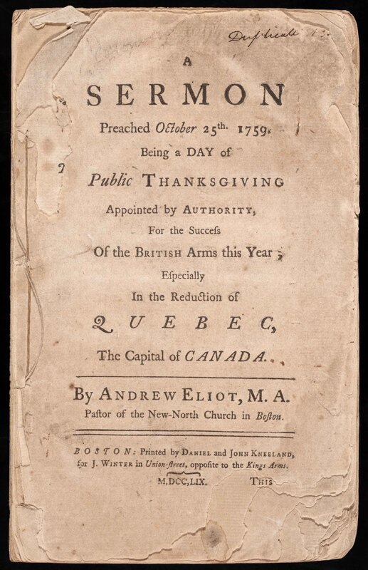 A Sermon Preached October 25th, 1759 being a Day of Public Thanksgiving appointed by Authority for the Success of the British Arms this Year especially in the Reduction of Quebec, the Capital of Canada.