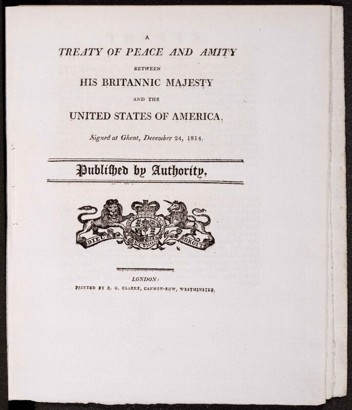 A treaty of peace and amity between His Britannic Majesty and the United States of America : signed at Ghent, December 24, 1814 [The Treaty of Ghent].