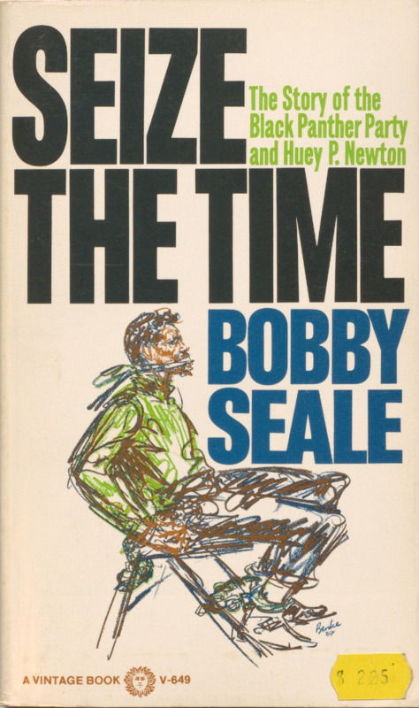 Seize the Time: The Story of the Black Panther Party and Huey P. Newton