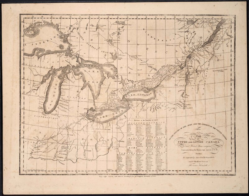 To the Officers of the Army and the Citizens of the United States: This Map of Upper and Lower Canada, and United States Contigious.