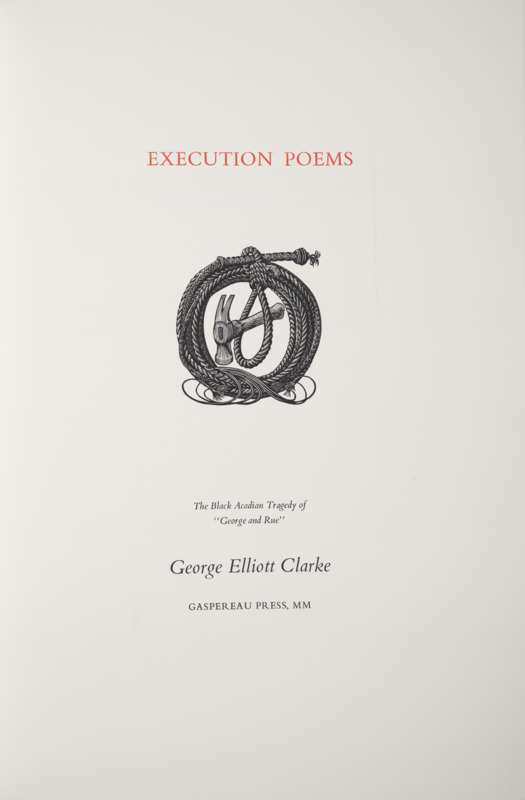 Execution Poems: The Black Acadian Tragedy of 'George and Rue'