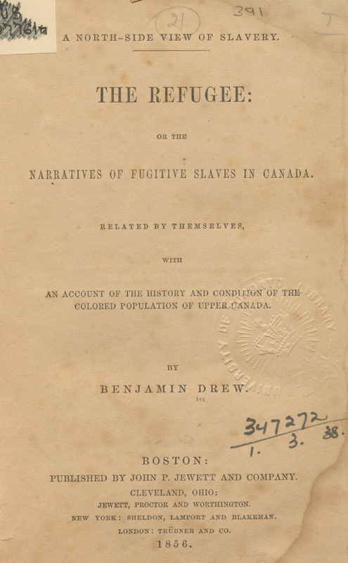 A north-side view of slavery. The refugee; or, The narratives of fugitive slaves in Canada. Related by themselves, with an account of the history and condition of the colored population of Upper Canada
