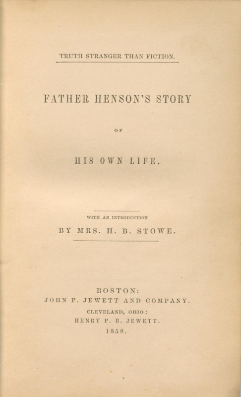 Truth Stranger Than Fiction: Father Henson's Story of His Own Life