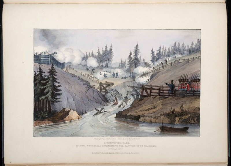 Lithographic Views of Military Operations in Canada under Sir John Colborne, during the late Insurrection