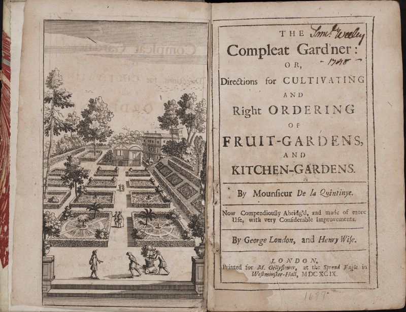 The Compleat Gard'ner, or, Directions for Cultivating and Right Ordering of Fruit-Gardens, and Kitchen-Gardens ... now Compendiously Abridg'd, and Made of More Use, with Very Considerable Improvements by George London and Henry Wise.